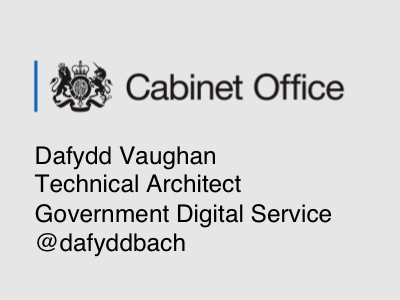 Dafydd Vaughan, Technical Architect at Government Digital Service